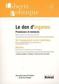 Pierre-Olivier Arduin et Jacques Suaudeau - Liberté politique N° 53 : Le don d'organes - Promesses et menaces.