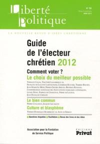 Philippe de Saint-Germain - Liberté politique N° 56, Mars 2012 : Guide de l'électeur chrétien 2012.
