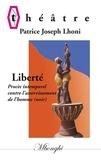 Patrice Joseph Lhoni - Liberté - Procès intemporel contre l'asservissement de l''homme (noir).