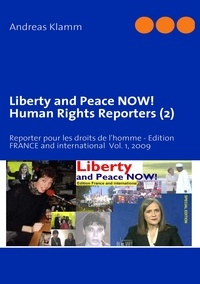 Liberty and peace now! Human rights reporters (2) - Reporter pour les droits de lhomme-Edition FRANCE and international Vol. 1, 2009.pdf