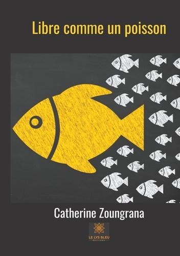 Catherine Zoungrana - Libre comme un poisson.
