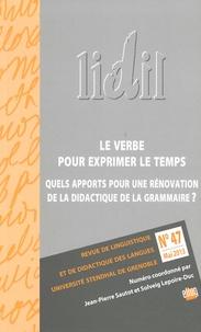 Jean-Pierre Sautot et Solveig Lepoire-Duc - LIDIL N° 47, Mai 2013 : Le verbe pour exprimer le temps - Quels apports pour une rénovation de la didactique de la grammaire ?.