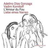 Vadim Korniloff et Adelino Dias Gonzaga - Liebe eines narren - L'Amour du Fou.