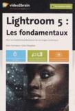 Gilles Theophile - Lightroom 5 : les fondamentaux. 1 DVD