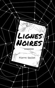 Pierre Gaulon - Lignes Noires.