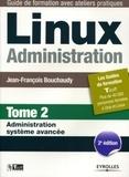 Jean-François Bouchaudy - Linux administration - Tome 2 : Administration système avancée.