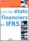 Grégory Heem - Lire les états financiers en IFRS.