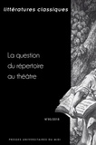 Christian Biet - Littératures classiques N° 95/2018 : La question du répertoire au théâtre.
