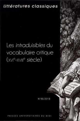 Delphine Denis et Carine Barbafieri - Littératures classiques N° 96/2018 : Les intraduisibles du vocabulaire critique (XVIe-XVIIIe siècle).