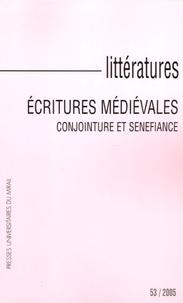 Alain Labbé et Daniel-W Lacroix - Littératures N° 53/2005 : Ecritures médiévales - Conjointure et senefiance.