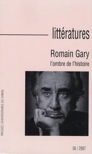 Julien Roumette et Roger Grenier - Littératures N° 56/2007 : Romain Gary - L'ombre de l'histoire. 1 DVD