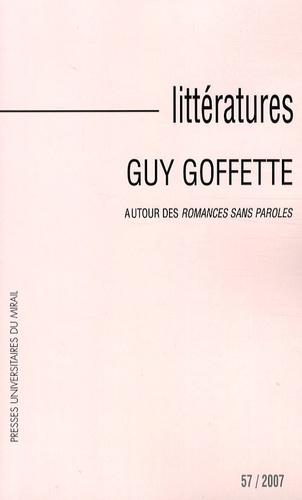 Jean-Pierre Zubiate - Littératures N° 57/2007 : Guy Goffette - Autour des Romances sans paroles.
