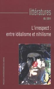 Julien Roumette - Littératures N° 65/2011 : L'irrespect : entre idéalisme et nihilisme.