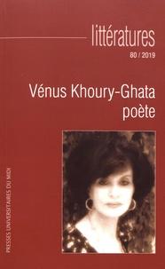 Jean-Pierre Zubiate - Littératures N° 80/2019 : Vénus Khoury-Ghata poète.