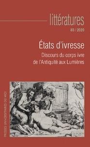 Raphaël Cappellen et Florence Lotterie - Littératures N° 83/2020 : Etats d'ivresse - Discours du corps ivre de l'Antiquité aux Lumières.