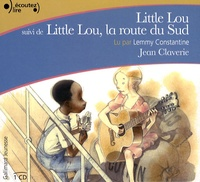 Jean Claverie - Little Lou  : Little Lou ; Little Lou, la route du Sud. 1 CD audio