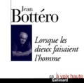 Jean Bottéro - Lorsque les dieux faisaient l'homme. 1 CD audio