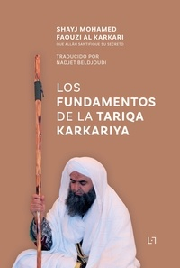 Karkari mohamed faouzi Al et Nadjet Beldjoudi - Los Fundamentos de la Tariqa Karkariya.