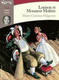 Marie-Christine Helgerson - Louison et Monsieur Molière. 2 CD audio MP3