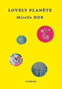 Mirelle HDB - Lovely Planète.