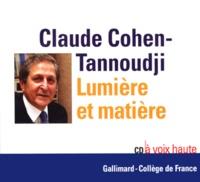 Claude Cohen-Tannoudji - Lumière et matière. 1 CD audio
