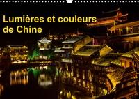 Michel Denis - CALVENDO Places  : Lumières et couleurs de Chine (Calendrier mural 2021 DIN A3 horizontal) - Fenghuang a subi de très graves inondations en juin 2014. Cette petite ville du Hunan a t-elle retrouvé sa splendeur passée, qui est à découvrir avec les photos de ce calendrier. (Calendrier mensuel, 14 Pages ).