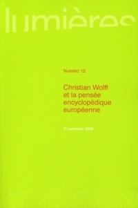 Jean-François Goubet et Faustino Fabbianelli - Lumières N° 12, 2e semestre 2 : Christian Wolff et la pensée encyclopédique européenne.