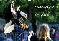 Patrick Casaert - Luzarches en fête (Calendrier mural 2020 DIN A3 horizontal) - La fête médiévale à Luzarches (Calendrier mensuel, 14 Pages ).