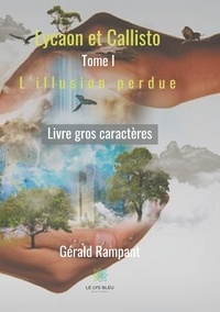 Gérald Rampant - Lycaon et Callisto Tome 1 : L'illusion perdue.