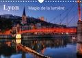 Didier Sibourg - Lyon Magie de la lumière (Calendrier mural 2020 DIN A4 horizontal) - Lyon la nuit met en valeur la fée électricité. (Calendrier mensuel, 14 Pages ).