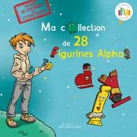 Claude Huguenin et Olivier Dubois du Nilac - Ma collection de 28 figurines Alpha.