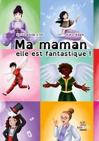 Sylvie Baud-Stef et Ikuko Ikeda - Ma maman elle est fantastique !.