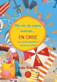 Julie Grimard - Ma vie de super maman... en crise.