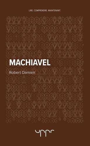 Robert Damien - Machiavel.