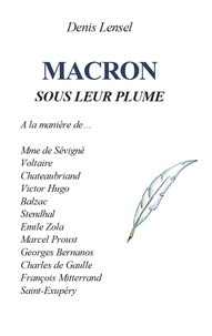 Denis Lensel - Macron sous leur plume.