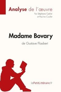 Stéphane Carlier - Madame Bovary de Gustave Flaubert (fiche de lecture).