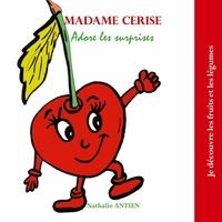 Nathalie Antien - Madame Cerise adore les surprises.