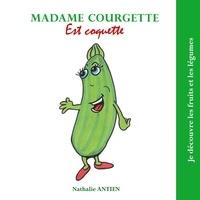 Nathalie Antien - Madame Courgette est coquette.