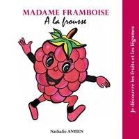 Nathalie Antien - Madame Framboise a la frousse.