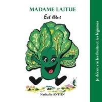 Nathalie Antien - Madame Laitue est têtue.