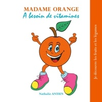 Nathalie Antien - Madame Orange a besoin de vitamines.