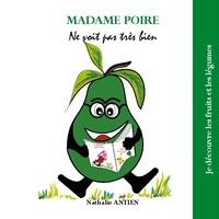 Nathalie Antien - Madame Poire ne voit pas très bien.