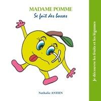 Nathalie Antien - Madame Pomme se fait des bosses.
