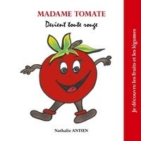 Nathalie Antien - Madame Tomate devient toute rouge.