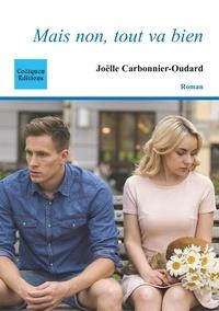 Joëlle Carbonnier-Oudard - Mais non, tout va bien.