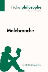 Eric Fourcassier et  Lepetitphilosophe - Philosophe  : Malebranche (Fiche philosophe) - Comprendre la philosophie avec lePetitPhilosophe.fr.