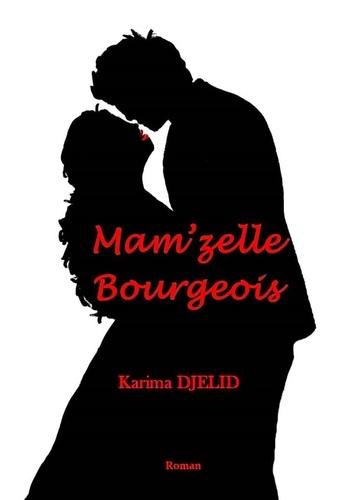 Karima Djelid - Mam'zelle Bourgeois.