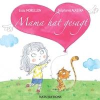 Stéphanie Alastra et Essia Morellon - Mama hat gesagt.