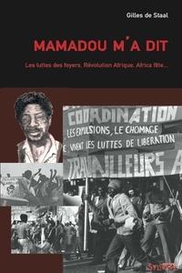 Gilles de Staal - Mamadou m'a dit - Les luttes des foyers, Révolution Afrique, Africa Fête....