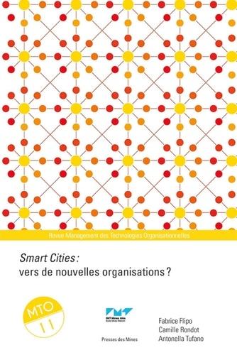 Fabrice Flipo et Camille Rondot - Management des Technologies Organisationnelles N° 11 : Smart Cities : vers de nouvelles organisations ?.